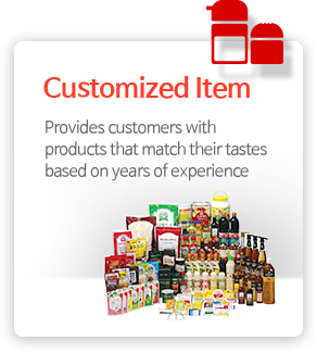 Customized Item - Provides customers with products that match their tastes based on years of experience